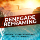 renegade-reframing